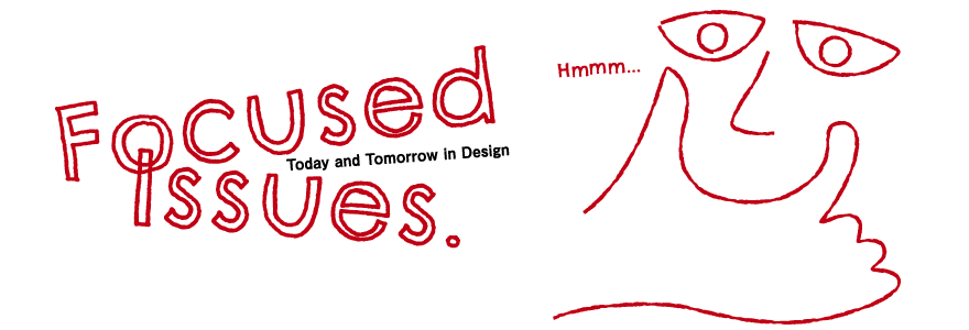 Focused Issues Today and Tomorrow in Design