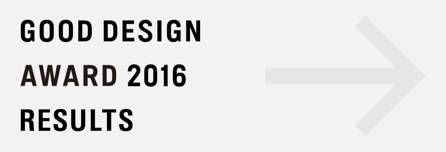 GOOD DESIGN AWARD 2016 RESULTS